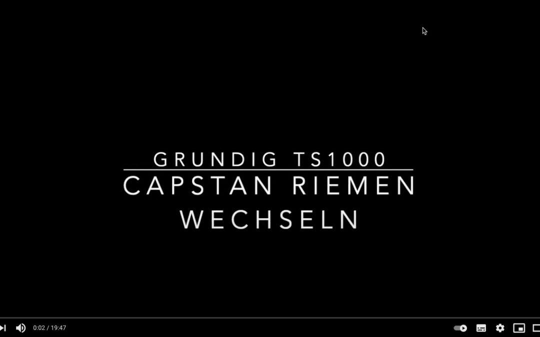 GRUNDIG TS1000 – Capstan Riemen wechseln